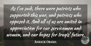 Appreciation Quotes, Barack Obama Quote About Appreciation, Future, Hopes, Opposed, Supported: As Ive Said There Were...