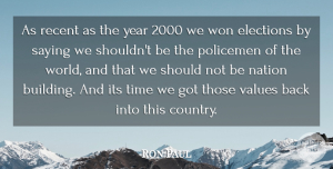 Ron Paul Quote About Country, Years, World: As Recent As The Year...