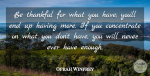 Oprah Winfrey Quote About Positive, Thank You, Thanksgiving: Be Thankful For What You...