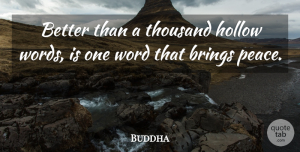 Indian Leader Quotes, Buddha Quote About Brings, Hollow, Indian Leader, Thousand: Better Than A Thousand Hollow...
