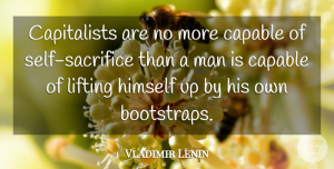 Vladimir Lenin Quote About Business, Sacrifice, Men: Capitalists Are No More Capable...