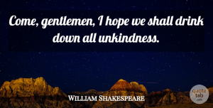 William Shakespeare Quote About Inspirational, Hope, New Year: Come Gentlemen I Hope We...