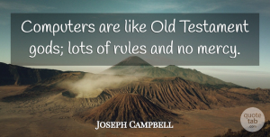 Inspirational Quotes, Joseph Campbell Quote About Inspirational, Technology, Civilization: Computers Are Like Old Testament...