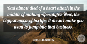 Charlie Sheen Quote About Dad, Father, Heart: Dad Almost Died Of A...