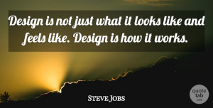 Steve Jobs Quote About Inspiring, Business, Memorable: Design Is Not Just What...