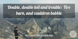 William Shakespeare Quote About Halloween, Memorable, Play: Double Double Toil And Trouble...
