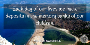 Charles R. Swindoll Quote About Family, Friday, Mother: Each Day Of Our Lives...