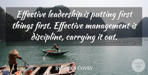Stephen Covey Quote About Life, Leadership, Insperational: Effective Leadership Is Putting First...