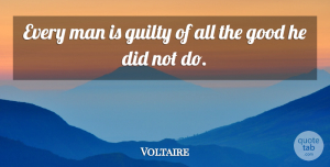 Voltaire Quote About Funny, Failure, Humor: Every Man Is Guilty Of...