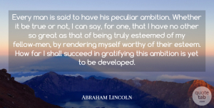 Honesty Quotes, Abraham Lincoln Quote About Motivational, Honesty, Ambition: Every Man Is Said To...