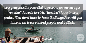Leadership Quotes, John C. Maxwell Quote About Leadership, People, Together: Everyone Has The Potential To...