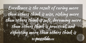 Ronnie Oldham Quote About Caring, Dreaming, Excellence, Expecting, Others: Excellence Is The Result Of...