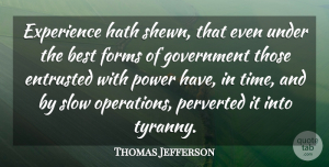 Trust Quotes, Thomas Jefferson Quote About Trust, Time, Democracies Have: Experience Hath Shewn That Even...