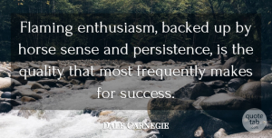 Success Quotes, Dale Carnegie Quote About Life, Motivational, Success: Flaming Enthusiasm Backed Up By...