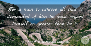 Confidence Quotes, Johann Wolfgang von Goethe Quote About Success, Confidence, Men: For A Man To Achieve...