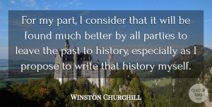 Winston Churchill Quote About Art, Writing, Past: For My Part I Consider...