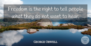George Orwell Quote About Inspirational, Life, Freedom: Freedom Is The Right To...