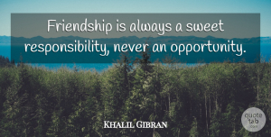 Sweet Quotes, Khalil Gibran Quote About Friendship, Best Friend, Sweet: Friendship Is Always A Sweet...