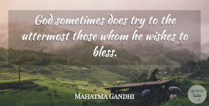 Mahatma Gandhi Quote About Adversity, Best Wishes, Trying: God Sometimes Does Try To...