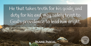 Truth Quotes, Blaise Pascal Quote About Truth, May, Trust In God: He That Takes Truth For...