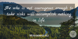 Muhammad Ali Quote About Running, Inspirational Sports, Motivational Sports: He Who Is Not Courageous...