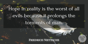 Hope Quotes, Friedrich Nietzsche Quote About Hope, Reality, Men: Hope In Reality Is The...