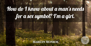 Marilyn Monroe Quote About Inspiring, Girl, Sex: How Do I Know About...