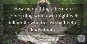Henry David Thoreau Quote About Deep Life, Literature, Might: How Many Things There Are...