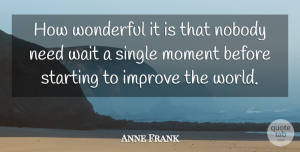 Anne Frank Quote About Inspirational, Life, Motivational: How Wonderful It Is That...