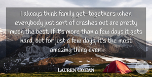 Lauren Cohan Quote About Amazing, Best, Crashes, Days, Everybody: I Always Think Family Get...