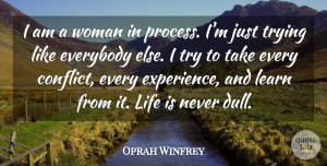 Oprah Winfrey Quote About Life, Women, Self Esteem: I Am A Woman In...