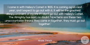 Disappointment Quotes, Mark Twain Quote About Disappointment, Years, Two: I Came In With Halleys...