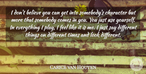 Carice van Houten Quote About Believe: I Dont Believe You Can...