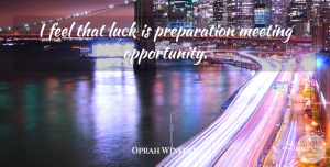 Success Quotes, Oprah Winfrey Quote About Motivational, Success, Business: I Feel That Luck Is...
