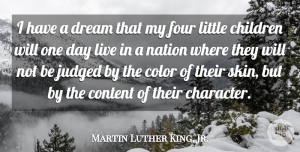 Children Quotes, Martin Luther King, Jr. Quote About Dream, Kings, Children: I Have A Dream That...