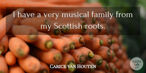 Carice van Houten Quote About Family, Musical: I Have A Very Musical...