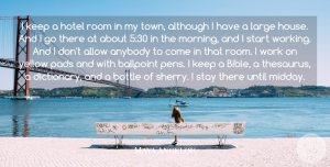 Morning Quotes, Maya Angelou Quote About Allow, Although, Anybody, Bottle, Hotel: I Keep A Hotel Room...