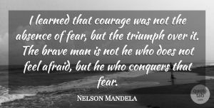 Nelson Mandela Quote About Inspirational, Inspiring, Courage: I Learned That Courage Was...