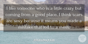 Angelina Jolie Quote About Sexy, Mistake, Crazy: I Like Someone Who Is...