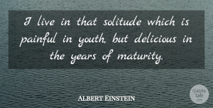 Clever Quotes, Albert Einstein Quote About Inspirational, Lonely, Clever: I Live In That Solitude...