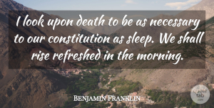 Death Quotes, Benjamin Franklin Quote About Good Morning, Death, Sleep: I Look Upon Death To...