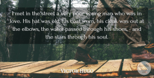 Victor Hugo Quote About Love, Stars, Men: I Met In The Street...