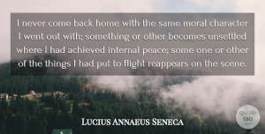 Becomes Quotes, Lucius Annaeus Seneca Quote About Achieved, Becomes, Flight, Home, Internal: I Never Come Back Home...