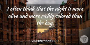 Vincent Van Gogh Quote About Inspirational, Good Night, Thinking: I Often Think That The...