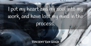 Art Quotes, Vincent Van Gogh Quote About Art, Soul, Mind: I Put My Heart And...