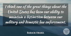 Ability Quotes, Barack Obama Quote About Ability, Domestic, Great, Maintain, States: I Think One Of The...