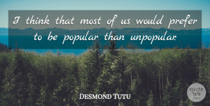 Desmond Tutu Quote About Thinking: I Think That Most Of...
