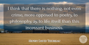 Philosophy Quotes, Henry David Thoreau Quote About Money, Business, Philosophy: I Think That There Is...