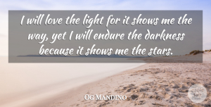 Stars Quotes, Og Mandino Quote About Inspirational, Positive, Stars: I Will Love The Light...