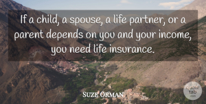 Suze Orman Quote About Children, Parent, Income: If A Child A Spouse...